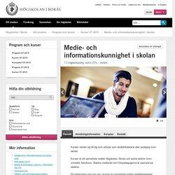 Medie- och informationskunnighet i skolan - Högskolan i Borås