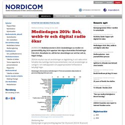 Mediedagen 2014: Bok, webb-tv och digital radio ökar
