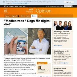 """Mediestress? Dags för digital diet"" - Opinion"