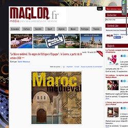"""""""Le Maroc médiéval. Un empire de l'Afrique à l'Espagne"""" : le Louvre, à partir du 14 octobre 2014"""