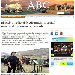 El pueblo medieval de Albarracín, la capital mundial de las máquinas de asedio