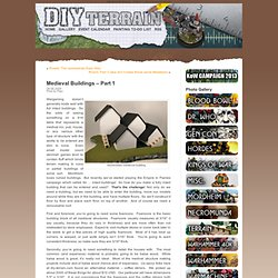 Medieval Buildings – Part 1 « Do-it-Yourself Terrain