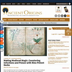 Making Medieval Magic: Countering Infections and Poison with Nine Potent Herbs