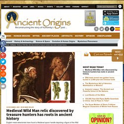 Medieval Wild Man relic discovered by treasure hunters has roots in ancient history