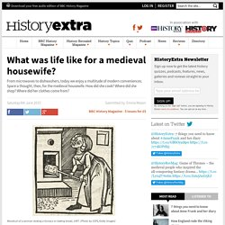 Medieval women: what was life like for a housewife in the Middle Ages?