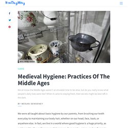 15 Gross Medieval Hygiene Practices That Will Make You Glad To Live In The Present