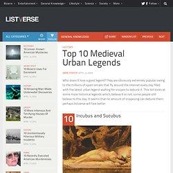 Top 10 Medieval UrbanLegends