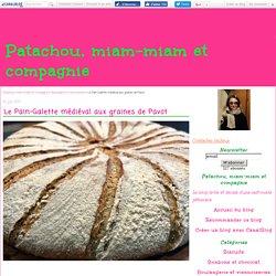 Le Pain-Galette médiéval aux graines de Pavot - Patachou, miam-miam et compagnie