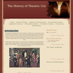 Medieval & Renaissance - The History of Theatre: Costumes