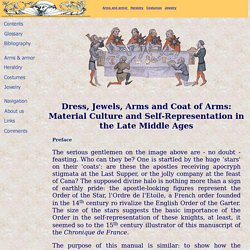Dress, Jewels, Arms and Coat of Arms: Medieval Culture and Self-Representation in the Late Middle Ages