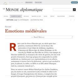Emotions médiévales, par Benoît Bréville (Le Monde diplomatique, avril 2016)