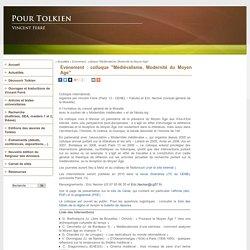"""Evénement : colloque """"Médiévalisme, Modernité du Moyen Age"""" - PourTolkien.fr - site de Vincent Ferré"""
