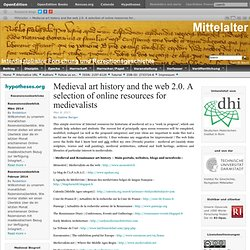 Medieval art history and the web 2.0. A selection of online resources for medievalists