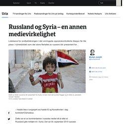 Russland og Syria – en annen medievirkelighet - NRK Urix - Utenriksnyheter og -dokumentarer