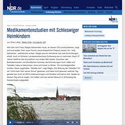 Medikamentenstudien mit Schleswiger Heimkindern