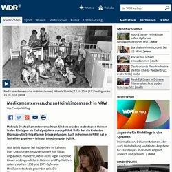Medikamentenversuche an Heimkindern auch in NRW - Nachrichten - WDR