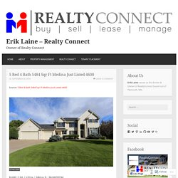 5 Bed 4 Bath 5484 Sqr Ft Medina Just Listed 4600 – Erik Laine – Realty Connect