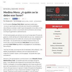 Medina Mora: ¿A quién se le debe ese favor?