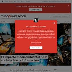 El impacto medioambiental de la sociedad de la información