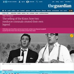 The selling of the Krays: how two mediocre criminals created their own legend