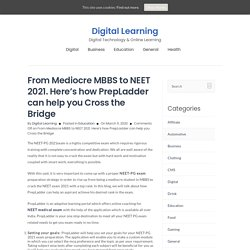 From Mediocre MBBS to NEET 2021. Here's how PrepLadder can help you Cross the Bridge - Digital Learning