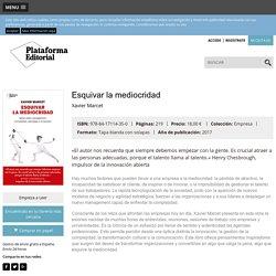 Esquivar la mediocridad - Plataforma Editorial