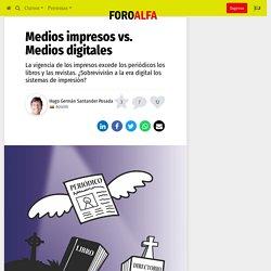 □ Medios impresos vs. Medios digitales