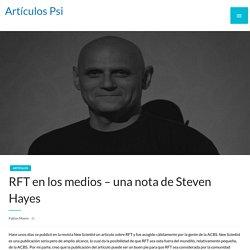 RFT en los medios - una nota de Steven Hayes