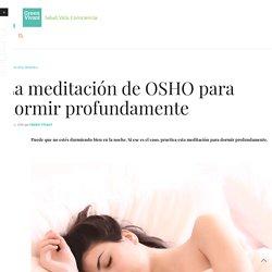 La meditación de OSHO para dormir profundamente