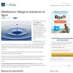 Meditacion: Relaja la mente en el agua - Omsica
