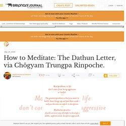 How to Meditate: The Dathun Letter, via Chögyam Trungpa Rinpoche.
