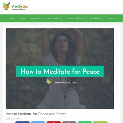How to Meditate for Peace and Power - Vedyou For Better Health