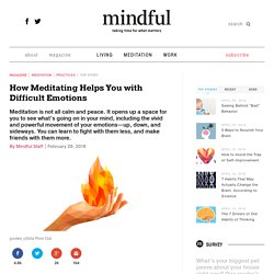 How Meditating Helps You with Difficult Emotions