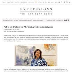 Art is Meditation for Abstract Artist Madhuri Kathe – Artisera