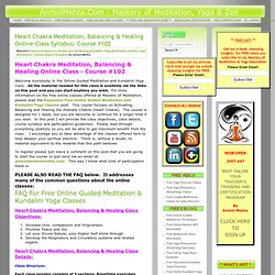 Heart Chakra Meditation, Balancing & Healing Online Class Syllabus: Course #102
