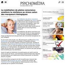 La méditation de pleine conscience améliore la résilience au stress selon des marqueurs biologiques