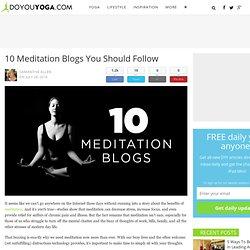 10 Meditation Blogs You Should Follow