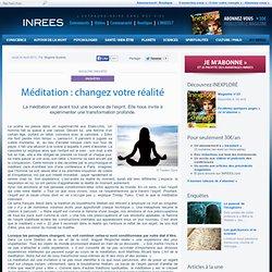 4/04/13 Méditation : changez votre réalité