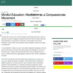 Mindful Education: Meditation as a Compassionate Movement