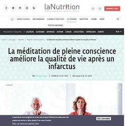 15-16 mars 2021 La méditation de pleine conscience améliore la qualité de vie après un infarctus