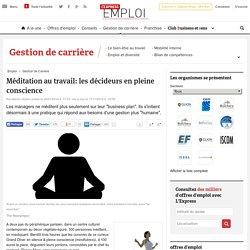 Méditation au travail: les décideurs en pleine conscience