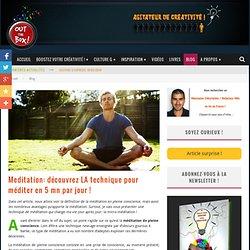Meditation: découvrez LA technique pour méditer en 5 mn par jour !