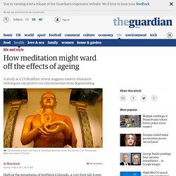How meditation might ward off the effects of ageing | Life and style | The Observer