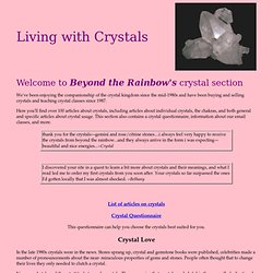 Living with Crystals is a Guide to the Use of Crystals for Meditation, Emotional Healing, Empowerment, and Spiritual Growth