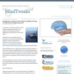 Meditation: What's The Point? Healthy Living or Spiritual Enlightenment? — MindTWEAKS