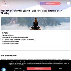 Meditation für Anfänger: 12 Tipps für deinen erfolgreichen Einstieg - sonamedic-Ratgeber