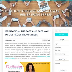 Meditation- The Fast and Safe Way to Get Relief from Stress