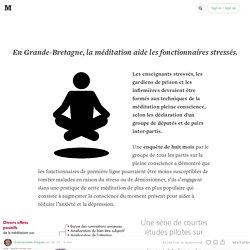 La méditation aide les fonctionnaires stressés.