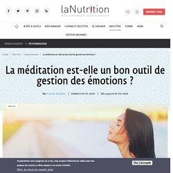 La méditation est-elle un bon outil de gestion des émotions ? Par Priscille Tremblais Publié le 01/09/2020 Mis à jour le 01/09/2020