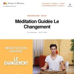 Méditation Guidée Le Changement